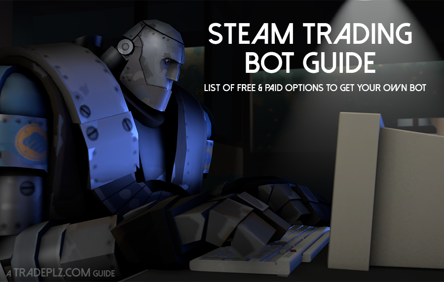 Get your own Steam/TF2/CSGO Trading bot (List of Free & Paid