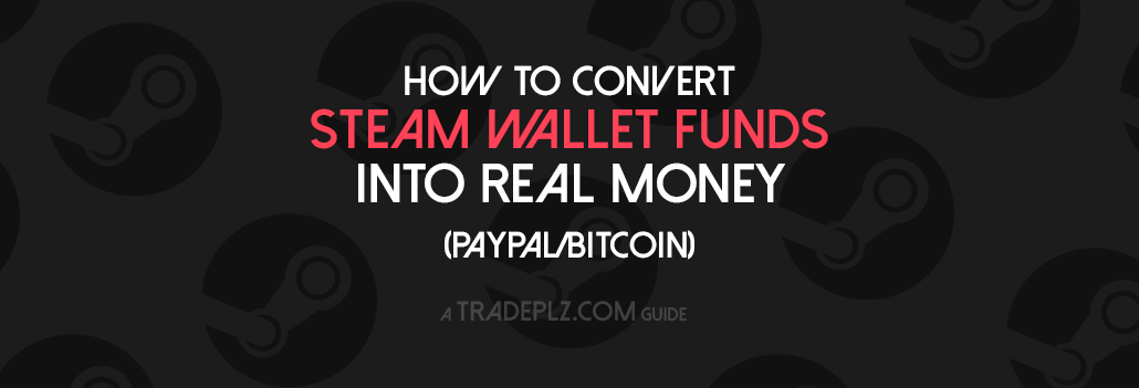 convert steam wallet to cash