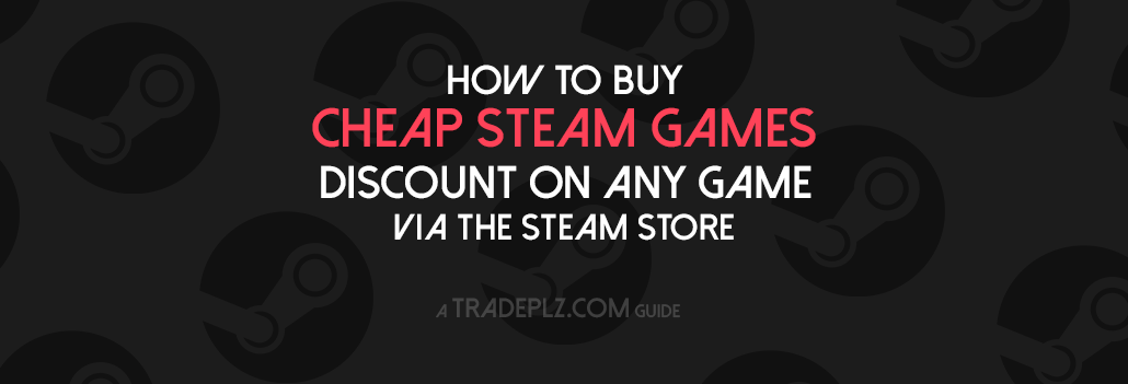 Buy cheap Steam games guide